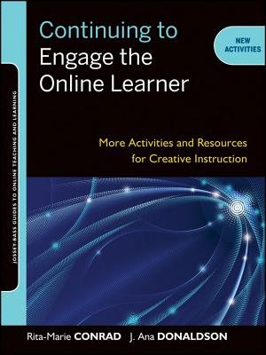 Continuing to Engage the Online Learner By Conrad, Rita-Marie/ Donaldson, J. Ana